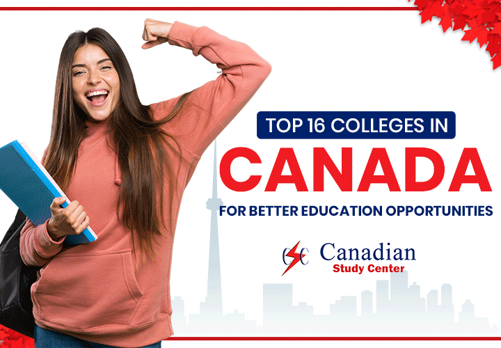 Top 16 Colleges In Canada For Better Education Opportunities