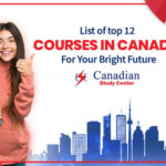 List Of Top 12 Courses In Canada For Your Bright Future